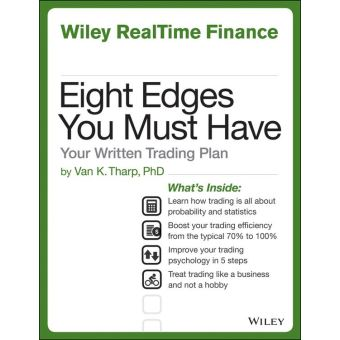 Eight Edges You Must Have: Your Written Trading Plan (Wiley RealTime Trading)