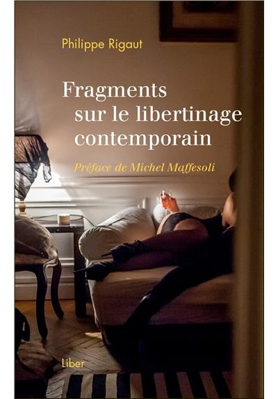 Fragments sur le libertinage contemporain