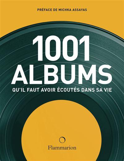 Les 1001 albums qu'il faut avoir écoutés dans sa vie