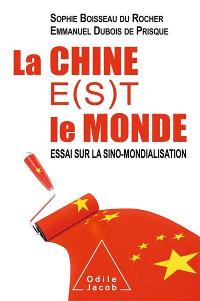 La Chine e(s)t le monde - Essai sur la sino-mondialisation - 9782738146557 - 16,99 €