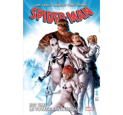 Spider-Man Big Time T02 : Le voyage fantastique
