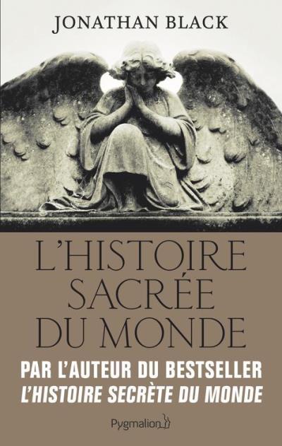 L'Histoire sacrée du monde - Comment les anges, les mystiques et les intelligences supérieures ont créé notre monde - 9782756420066 - 8,49 €