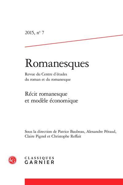 Romanesques 2015, n° 7 - récit romanesque et modèle économique