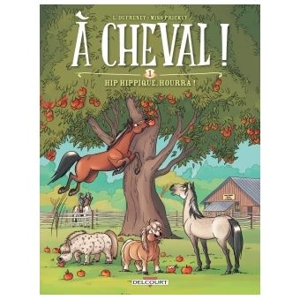 A cheval !À cheval ! T1 - Hip hippique, hourra !