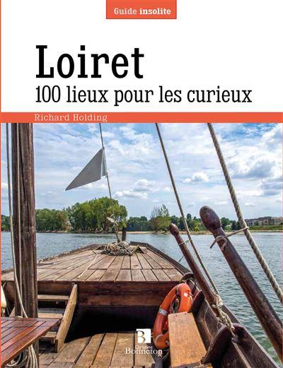 Loiret, 100 lieux pour les curieux