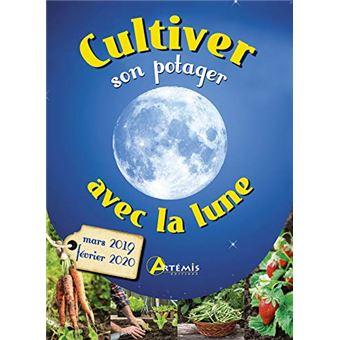 Calendrier Lunaire De Mars 2020.Cultiver Son Potager Avec La Lune Mars 2019 Fevrier 2020