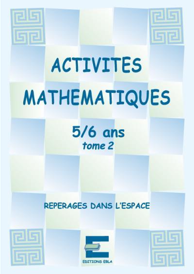Activités mathématiques pour les 5-6 ans, tome 2