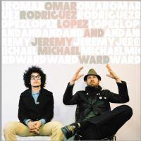 Omar rodriguez lopez and jeremy michael ward