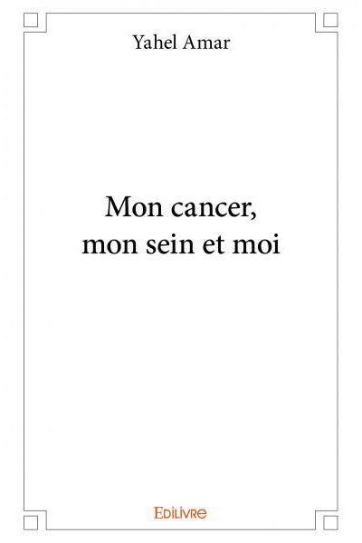 Mon cancer, mon sein et moi