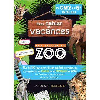Une saison au ZooCahier de vacances Une saison au Zoo CM2-6ème Cycle 3