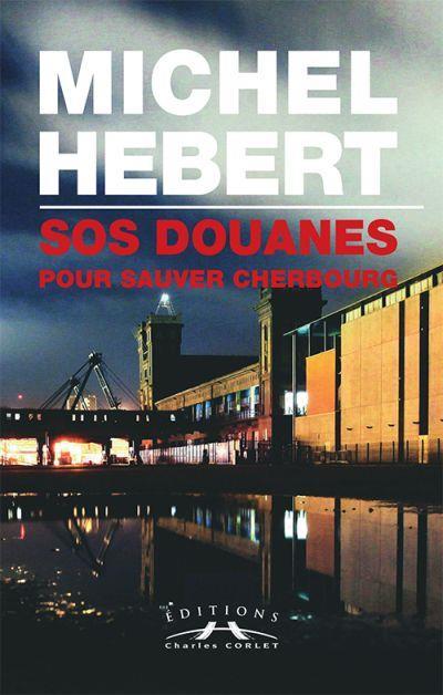 Sos douanes pour sauver Cherbourg