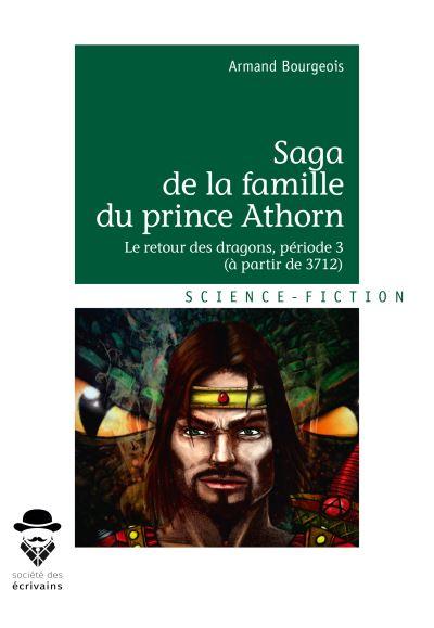 Saga de la famille du prince Athorn - Période 3, à partir de 3712 Tome 3 : Le retour des dragons