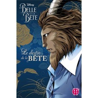 La belle et la bêteLa Belle et la Bête - Le destin de la Bête