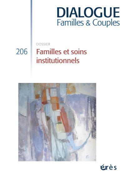 Dialogue 206 - familles et soins institutionnels
