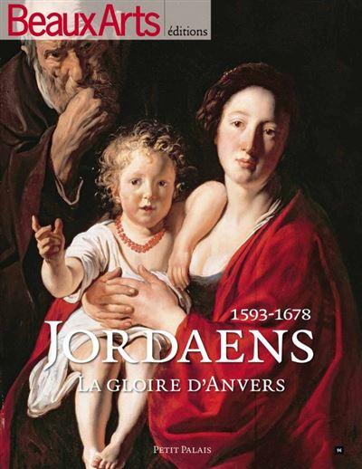 Jordaens la gloire d'anvers - 1593-1678