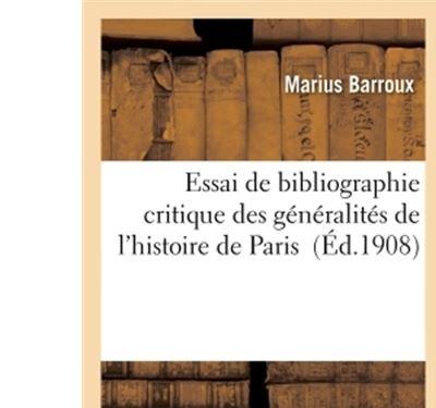 Essai de bibliographie critique des généralités de l'histoire de Paris