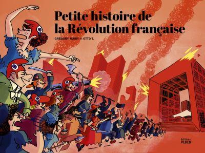 Petite histoire de la Révolution Française