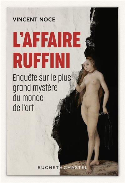 L'Affaire Ruffini - Enquête sur le plus grand mystère du monde de l'art - 9782283034057 - 12,99 €