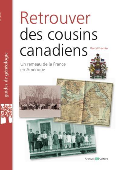 Retrouver des cousins canadiens un rameau de la France en Amérique