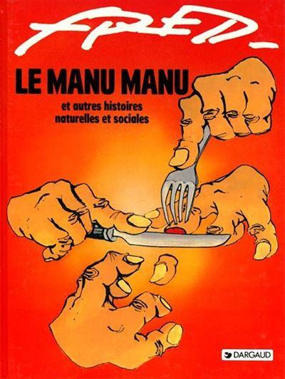 Le Manu Manu et autres histoires naturelles et sociales - Le Manu Manu et autres histoires