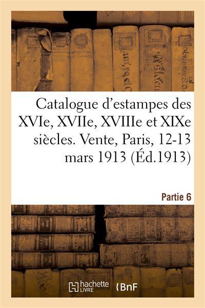 Catalogue d'estampes des XVIe, XVIIe, XVIIIe et XIXe siècles