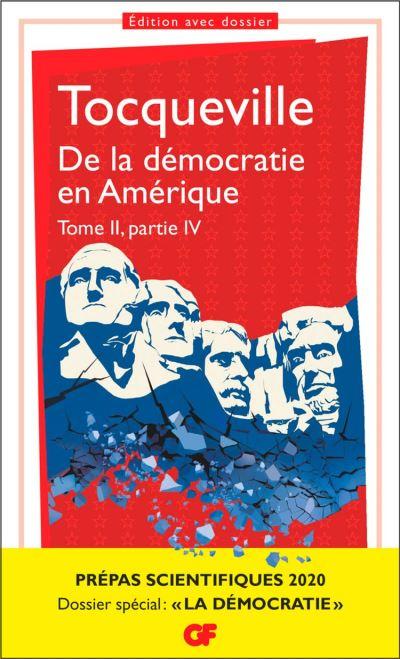 De la démocratie en Amérique tome II partie IV - Prépas scientifiques 2019-2020 - GF - 9782081500501 - 7,49 €