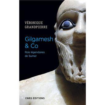Gilgamesh & Co. Rois légendaires de Sumer