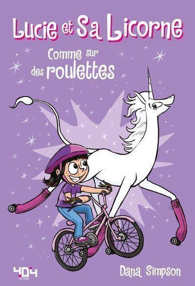 Lucie et sa licorne - tome 2 Comme sur des roulettes