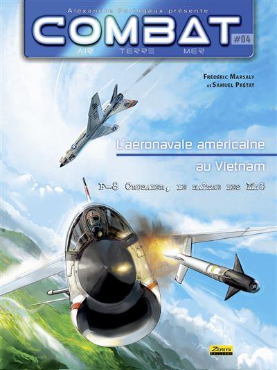Combat Air - Tome 4 - L'aéronavale américaine au Vietnam