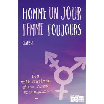 Homme un jour, femme toujours - Les tribulations d'une femme transgenre