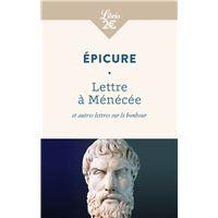 Lettres à Ménécée et autres lettres sur le bonheur