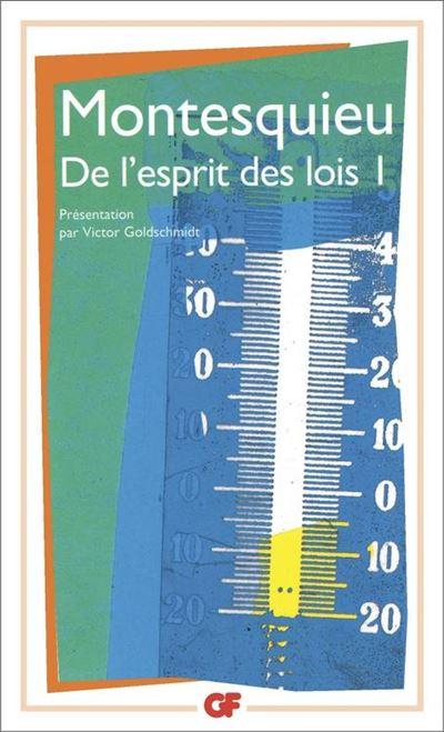 De l'esprit des lois (Tome 1) (Garnier Flammarion / Philosophie t. 325) de Montesquieu