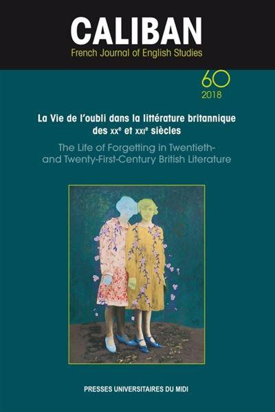 La vie de l'oubli dans la littérature britannique des xxe et xxie siècles