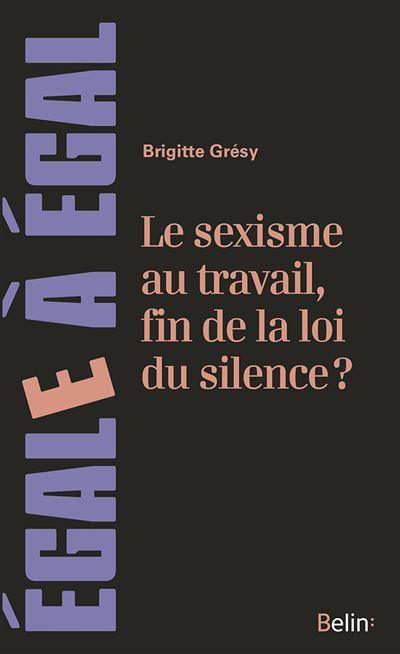 Le sexisme au travail, fin de la loi du silence ?