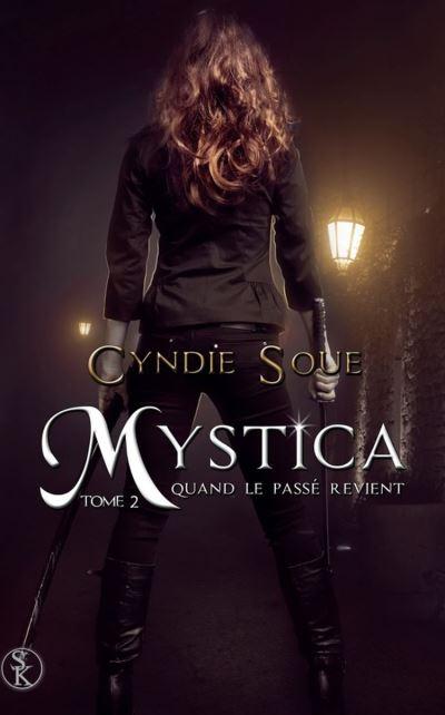 Mystica - Tome 2 : Mystica 2 : Quand le passé revient