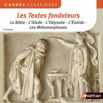 Les textes fondateurs (Bible, Odyssée, Enéide, Métamorphoses)