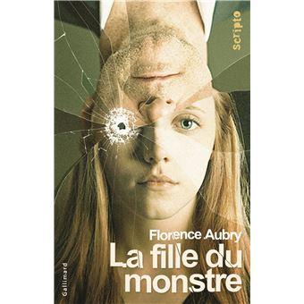La fille du monstre - broché - Florence Aubry - Achat