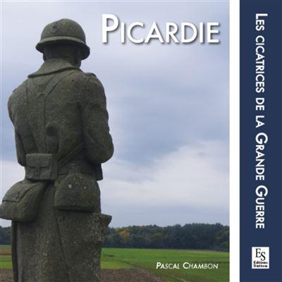 Picardie, les cicatrices de la Grande Guerre
