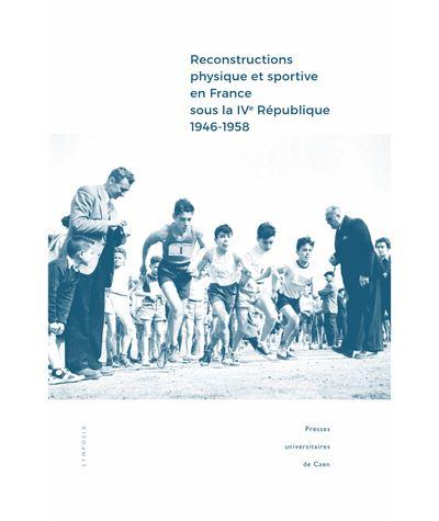 Reconstructions physique et sportive en France sous la IVème République, 1946-1958