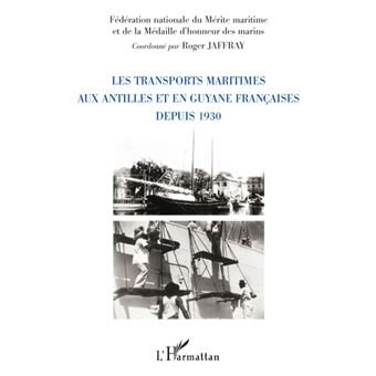 Les transports maritimes aux Antilles et en Guyane françaises depuis 1930