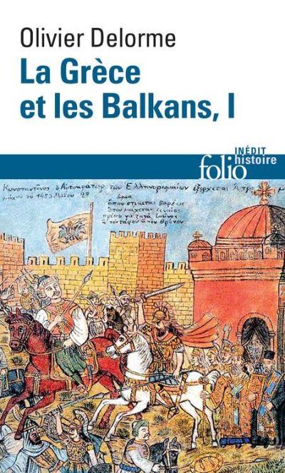 La Grèce et les Balkans (Tome 1) - 9782072488436 - 10,99 €
