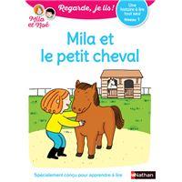 Une histoire à lire tout seul : Mila et le petit cheval - Niveau 1