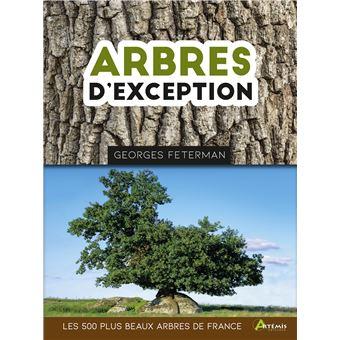 Arbres d'exception, les 500 plus beaux arbres de France