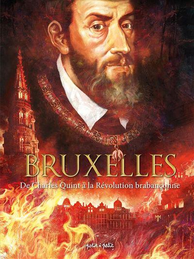 De Charles Quint à la Révolution Brabançonne