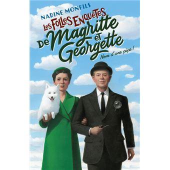Les folles enquêtes de Magritte et GeorgetteLes Folles enquêtes de Magritte et Georgette - Nom d'une pipe !