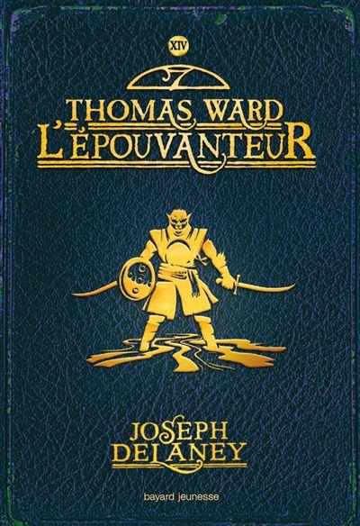 Thomas Ward L Epouvanteur - L'Épouvanteur - tome 14