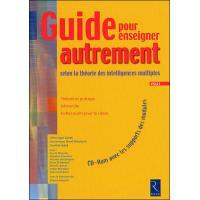 Guide pour enseigner autrement selon la théorie des intelligences multiples (+ CD-Rom)