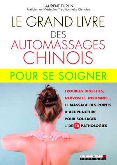 Le Grand Livre des automassages chinois pour se soigner - 9791028506766 - 12,99 €