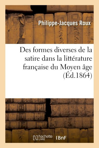 Des formes diverses de la satire dans la littérature française du Moyen âge