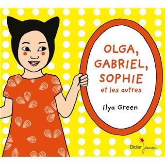 Olga, Gabriel, Sophie et les autres (titre provisoire)
